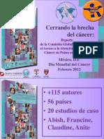 """""""Cerrando la brecha del cáncer"""