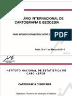 Processo de Produção da Cartografia Censitária 2010 de Cabo Verde - Dr.Clodomir Perreira