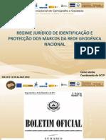 Regime Jurídico de Identificação e Protecção dos Marcos da rede Geodésica Nacional Dr. Carlos Varela