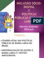 Cenário Atual das Politicas Públicas de Banda Larga