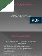 AULA 7 E 8 - DISTRIBUIÇÃO FÍSICA - GESTÃO DE FROTAS
