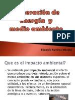 Generacion de Energia y Medio Ambiente Eduardo Ramirez Mendez