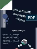 EPIDEMIOLOGIA DE ENFERMEDADES FÚNGICAS