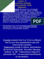 Lecţia nr.8 Ateroscleroza cerebrală. Psihozele presenile, senile. Oligofrenia.