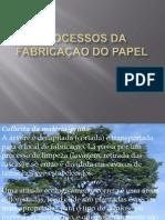 Processos da fabricaçao do papel trabalho