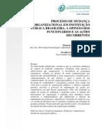 Processo de mudança organizacional em instituição pública brasileira. A opnião dos funcionários e as ações decorrentes.