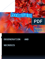 Degenration and Necrosis