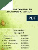 Kelompok 4. Konservasi Tanah Dan Air Dengan Metode Vegetatif