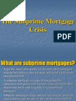 The Subprime Mortgage Crisis