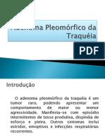 Adenoma Pleomórfico da Traquéia(TRABALHO)