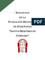 """Estatutos de la Fundación Diocesana de Enseñanza """"Santos Mártires de Córdoba"""""""