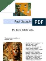 Paul Gauguin. Ps. Jaime Botello Valle