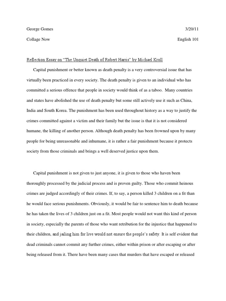 pro capital punishment essays essay about the death penalty  reflection essay on the unquiet death of robert harris by micheal reflection essay on the unquiet pros and cons of capital punishment