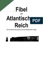 Fibel Zum Atlantischen Reich Die Nordische Bronzezeit Und Die Atlantischen Kriege Lateinische Lettern