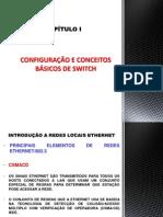 ATIVOS DE REDE I - CONFIGURAÇÃO E CONCEITOS BÁSICO DE SWITCH