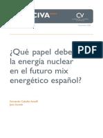 ¿Qué papel debe jugar la energía nuclear en el futuro mix energético español?(Es)/ What role should play the nuclear energy in the Spanish future mix energetic?(Spanish)/ Zein rol jokatu behar du energia nuklearrak etorkizuneko espainiar mix energetikoan?(Es)
