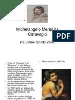 Caravagio Ps. Jaime Botello Valle
