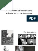 A Entrevista Reflexiva e uma Ciência Social Performativa