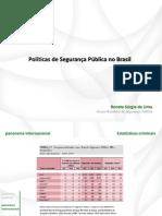 Presentación de Renato Sérgio de Lima, Secretario General del Forum Brasileiro de Segurança Pública.