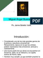 Miguel Ángel. Ps. Jaime Botello Valle