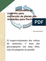 REAPROVEITAMENTO DE CONCRETO NA CONFECÇÃO DE PLACAS