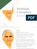 Humildade e Arrogancia - Dadi Janki
