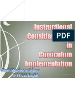 Instructional Consideration in Curriculum Implementation Mark Stephene Olaya II-11