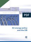 EU energy policy and the EIB(European Investment Bank)(Eng)/ Política energética de la UE y Banco de Investigación europeo(Ing)/ EB-eko politika energetikoa eta Europako ikerkuntza bankua(Ing)