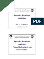 A ESCOLHA DO MÉTODO ESTATÍSTICO - Profa. Dra. Lívia Maria Andaló Tenuta (UNICAMP)