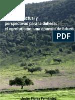 SITUACIÓN ACTUAL Y PERSPECTIVAS PARA LA DEHESA; EL AGROTURISMO, UNA APUESTA DE FUTURO.