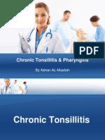 9 - Chronic Tonsillitis & Pharyngitis