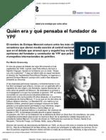 Quién era y qué pensaba el fundador de YPF (página 12)