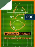 Dagboek Oranje, Bert's missie met een focus