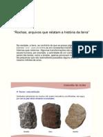 Rochas, arquivos que relatam a história 10º ano