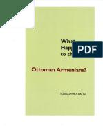 What Happened to Ottoman Armenians by Turkkaya Ataov