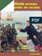 Católicos que acusam Kardec de racista
