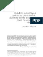 Juliana Freire Gutmann - Quadros narrativos pautados pela mídiaframing como segundo nível do agenda- setting