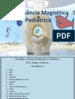 Ressonância Magnética Pediátrica