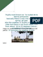Trujillo most known as ¨la ciudad de