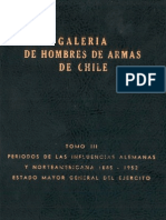 Galería de hombres de armas de Chile. T.III. Períodos de las influencias alemanas y norteamericanas 1885-1952. (1987)      issuu