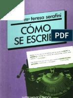 Serafini, Ma. Teresa. 1994. Cómo se escribe. Barcelona, España Paidós.