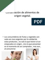 Conservación de alimentos de origen vegetal