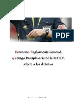 Estatutos Reg General y Cod Disciplinario Rfef Arbitros 2011 12