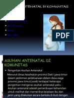 ASUHAN ANTENATAL DI KOMUNITAS - Copy.pptx
