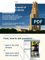 Changing the world of dentistry with dental informatics