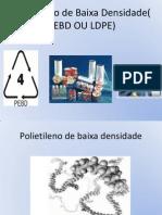 Polietileno de Baixa Densidade PEBD OU LDPE