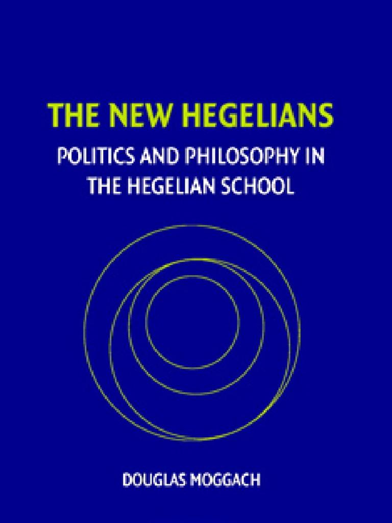 the New Hegelians Politics and Philosophy in the Hegelian School | Georg  Wilhelm Friedrich Hegel | Karl Marx