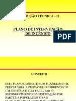 A- INSTRUÇÃO TÉCNICA  11- PLANO DE INTERVENÇÃO