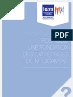 Pourquoi une fondation des Enterprises du Médicament ?