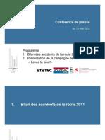 """Présentation du bilan des accidents de la route 2011 et de la campagne de sensibilisation """"Levez le pied!"""" (Luxembourg)"""